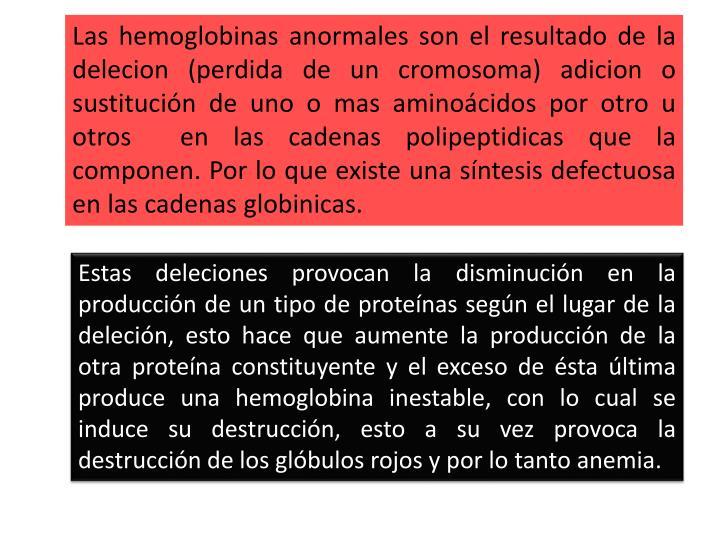 Las hemoglobinas anormales son el resultado de la