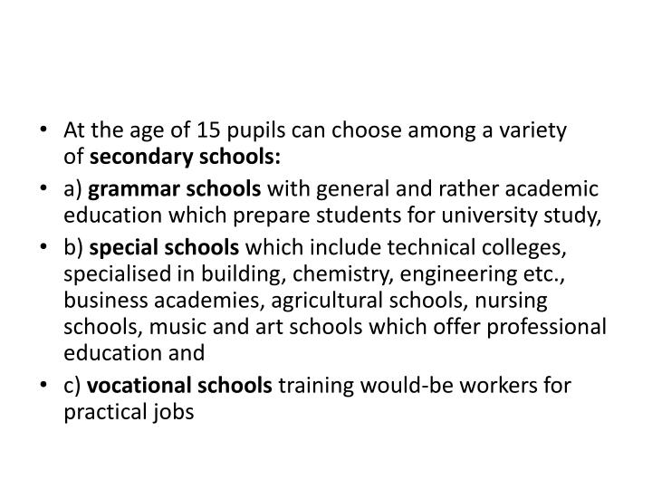 At the age of 15 pupils can choose among a variety of
