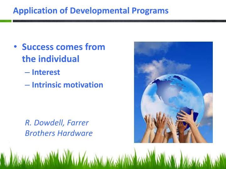 Application of Developmental Programs