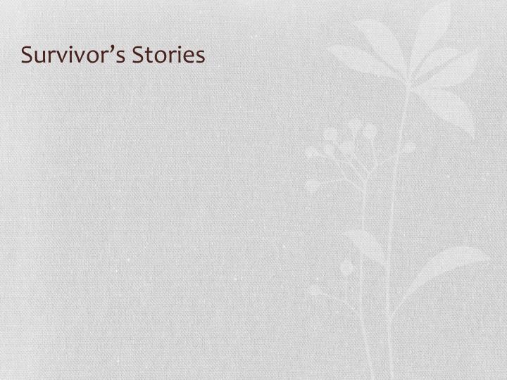 Survivor's Stories
