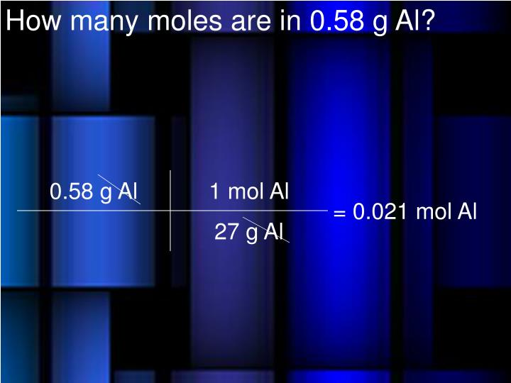 How many moles are in 0.58 g Al?