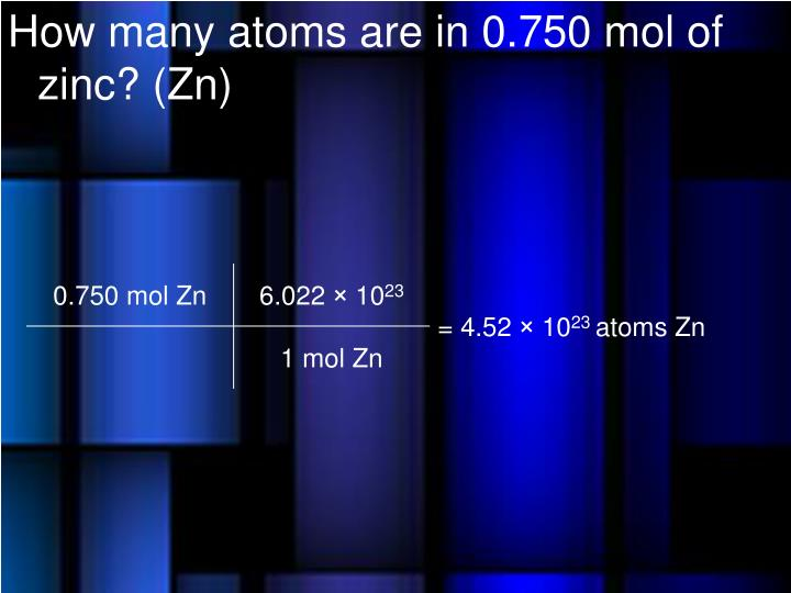How many atoms are in 0.750 mol of zinc? (Zn)