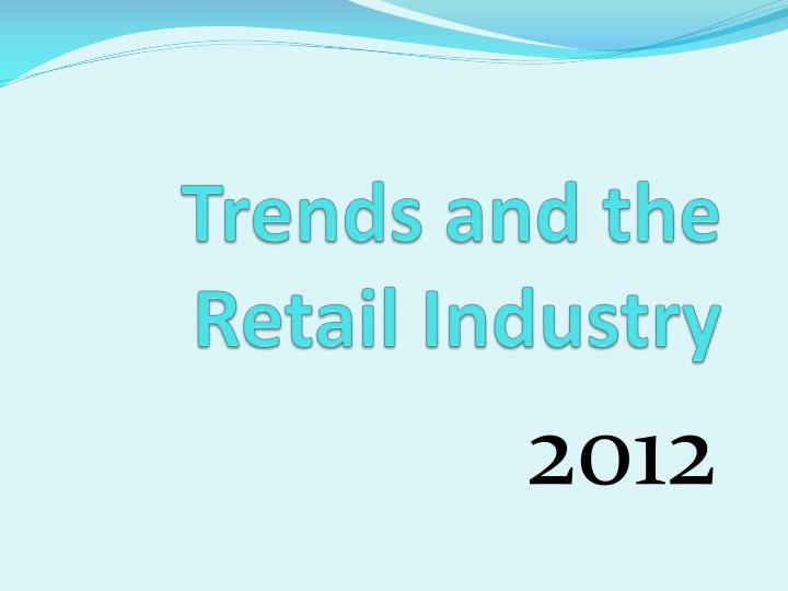 Trends and the retail industry