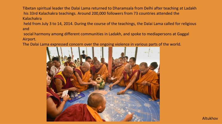 Tibetan spiritual leader the Dalai Lama returned to Dharamsala from Delhi after teaching at Ladakh