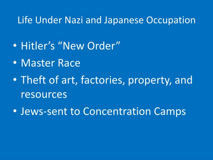 Life Under Nazi and Japanese Occupation