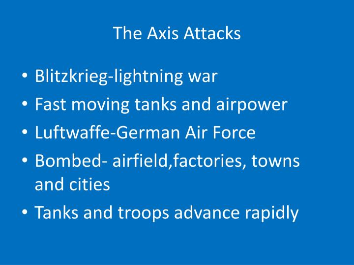 The axis attacks