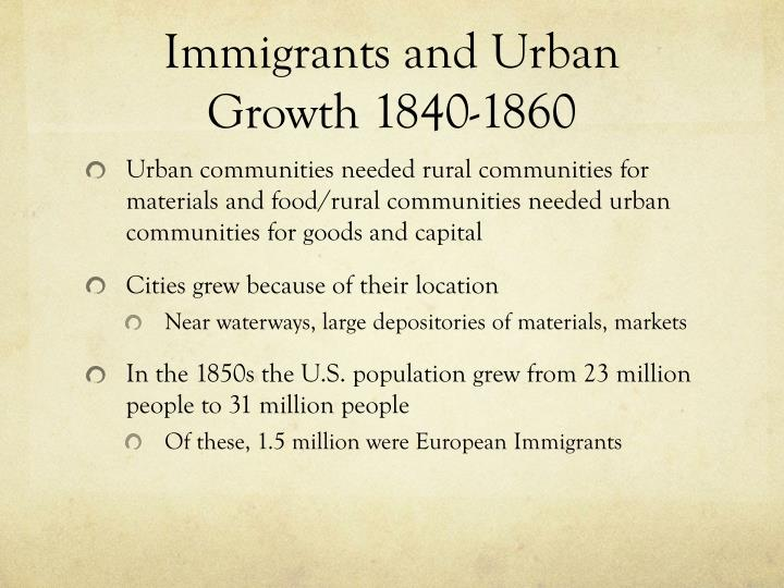 Immigrants and Urban Growth 1840-1860