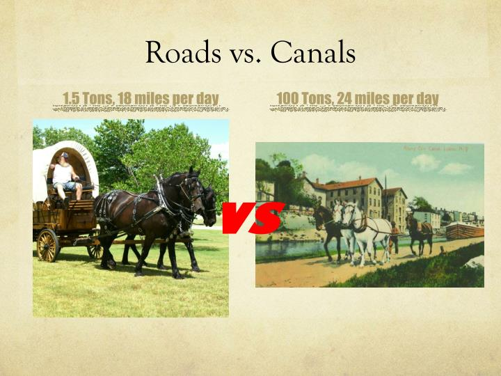 Roads vs. Canals