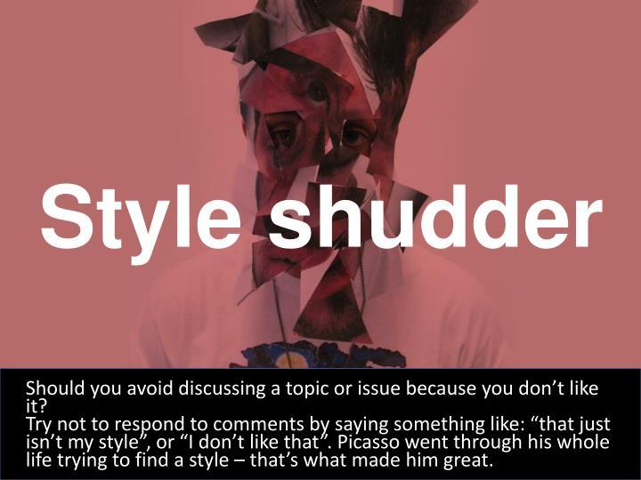 Style shudder