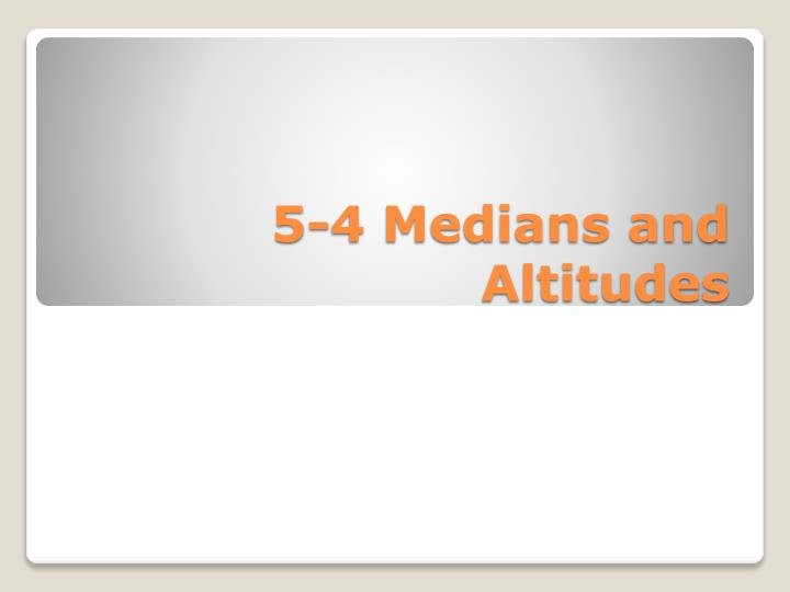 5-4 Medians and Altitudes