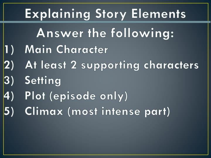 Explaining Story Elements
