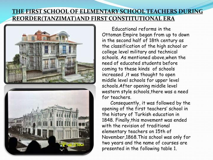 THE FIRST SCHOOL OF ELEMENTARY SCHOOL TEACHERS DURING REORDER(TANZIMAT)AND FIRST
