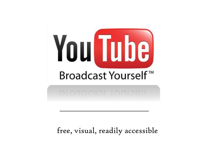 free, visual, readily accessible
