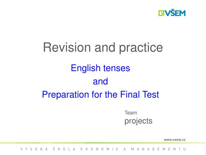 Revision and practice