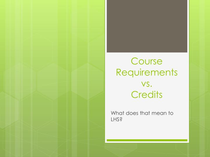 Course requirements vs credits