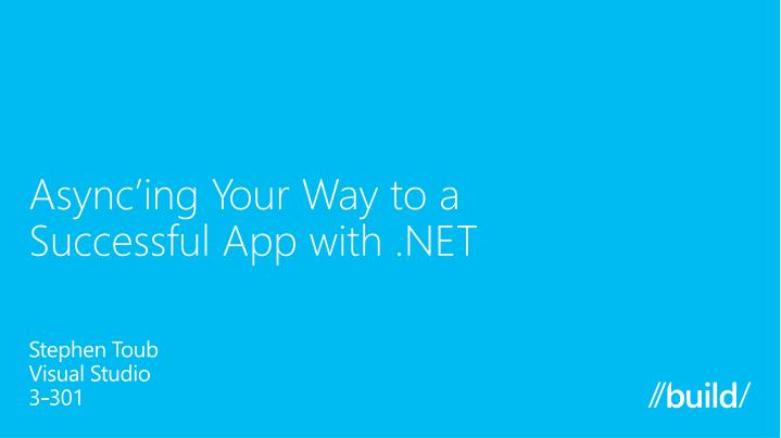 Async ing your way to a successful app with net