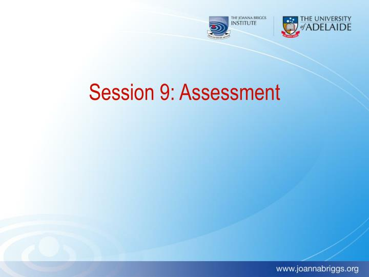 Session 9: Assessment