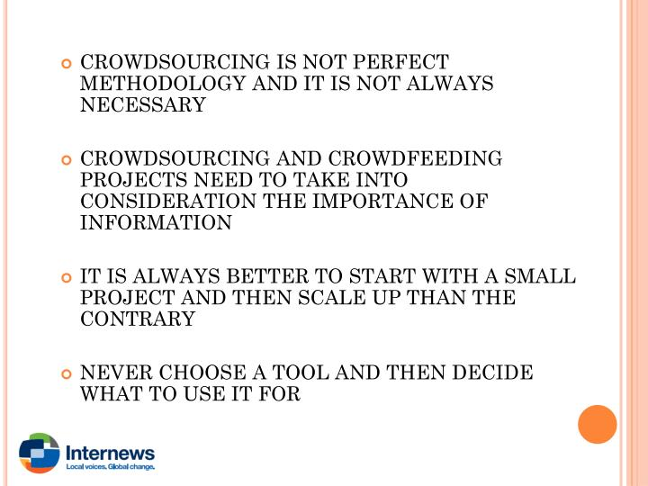 CROWDSOURCING IS NOT PERFECT METHODOLOGY AND IT IS NOT ALWAYS NECESSARY