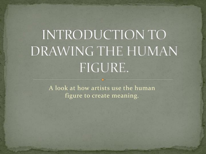 Introduction to drawing the human figure