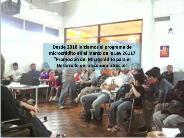 Desde 2010 iniciamos el programa de microcrédito en el marco de la