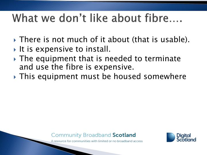 What we don't like about fibre….