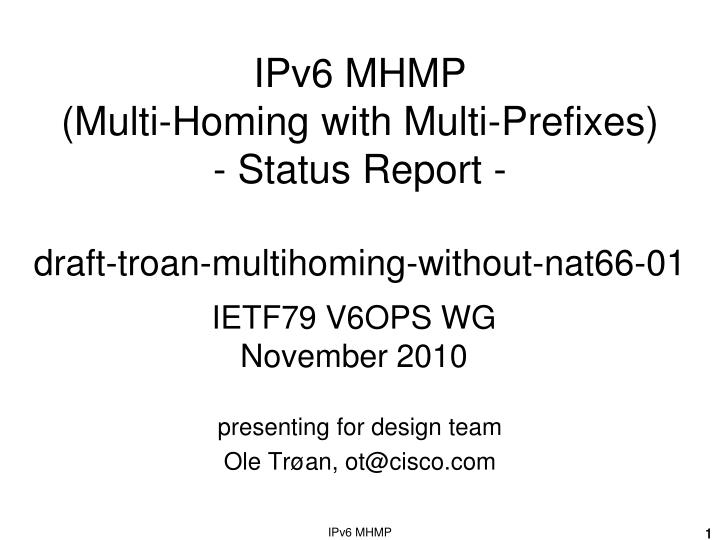 Ipv6 mhmp multi homing with multi prefixes status report draft troan multihoming without nat66 01