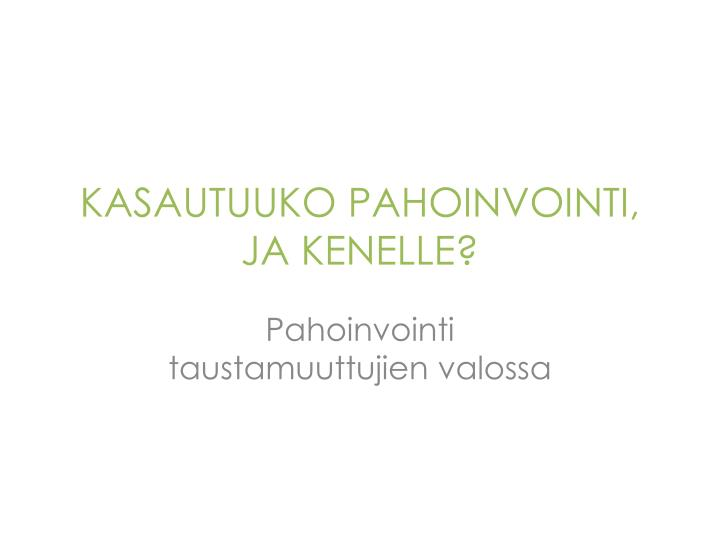 KASAUTUUKO PAHOINVOINTI,