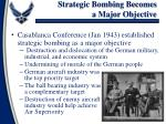 strategic bombing becomes a major objective