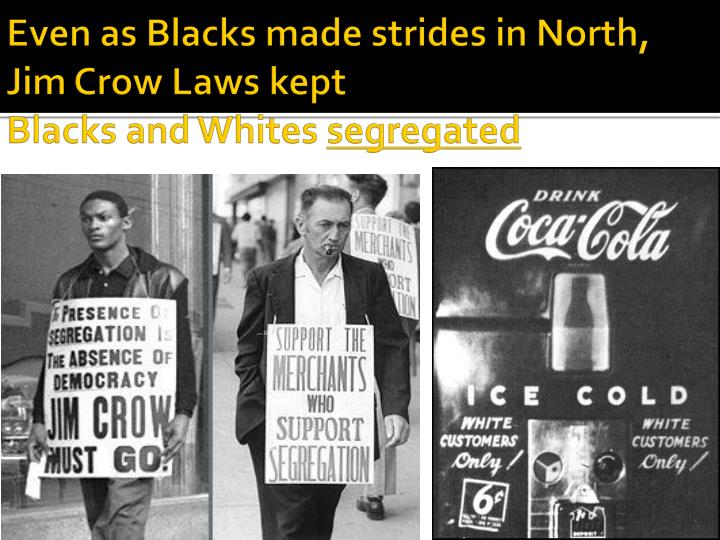Even as Blacks made strides in North, Jim Crow Laws kept