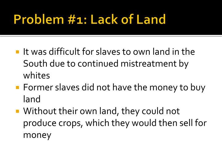 Problem #1: Lack of Land