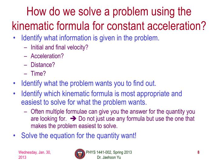 How do we solve a problem using the kinematic formula for constant acceleration?