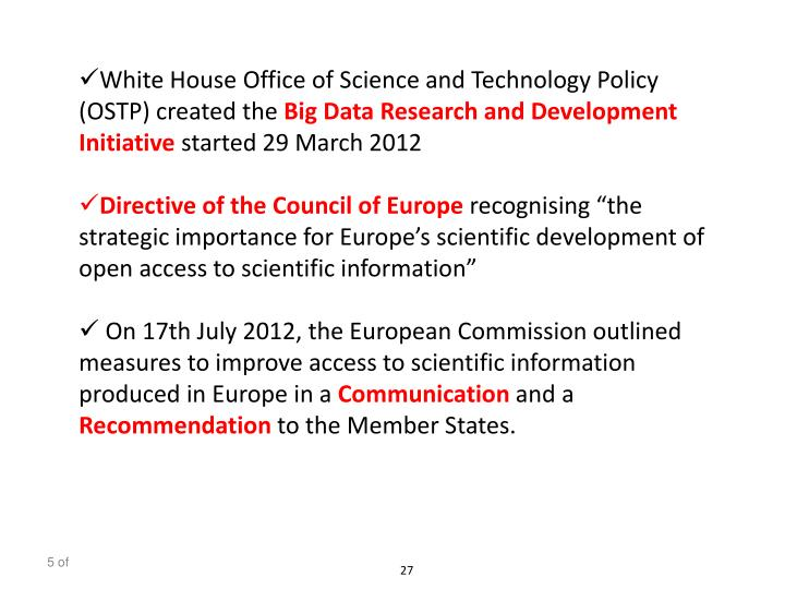 White House Office of Science and Technology Policy (OSTP) created the