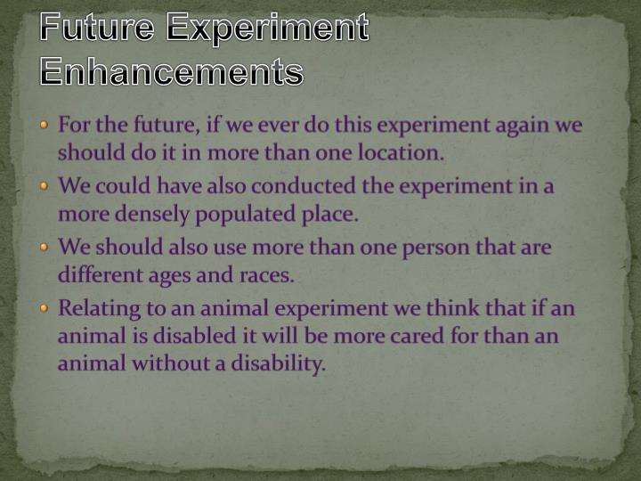Future Experiment Enhancements