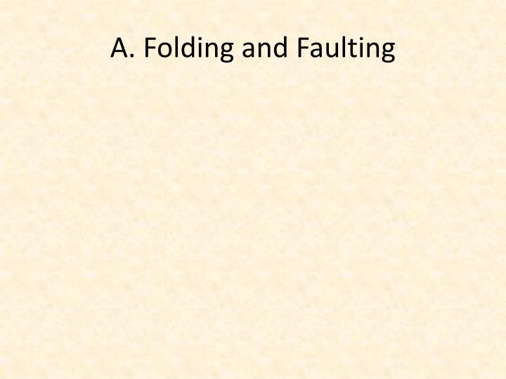 A. Folding and