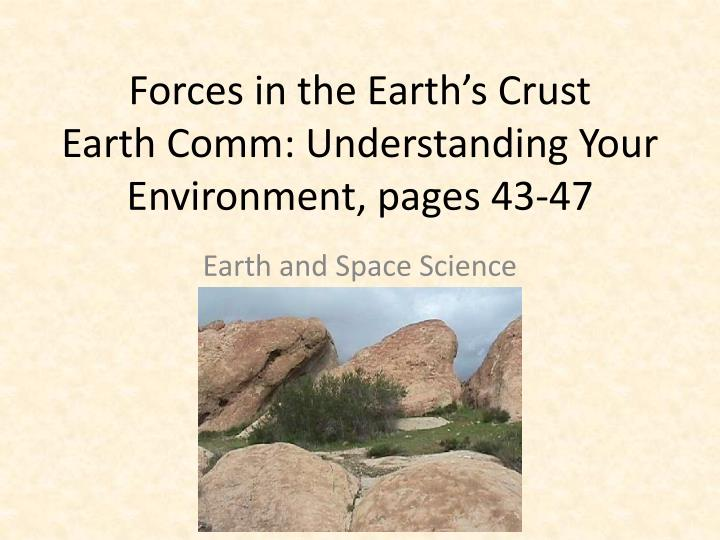 Forces in the earth s crust earth comm understanding your environment pages 43 47