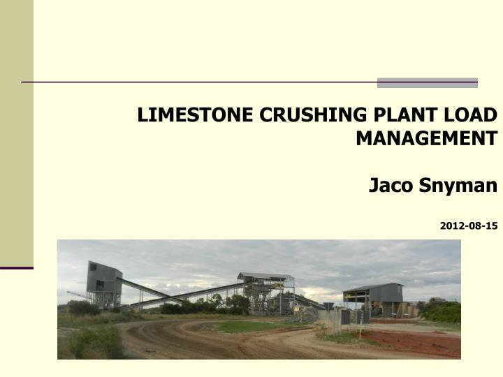 LIMESTONE CRUSHING PLANT LOAD MANAGEMENT