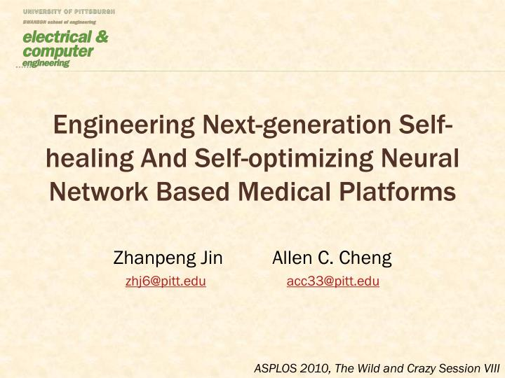 Engineering next generation self healing and self optimizing neural network based medical platforms