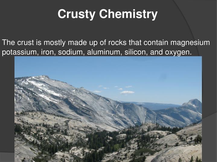 Crusty Chemistry