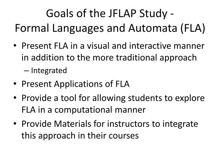 Goals of the JFLAP Study -
