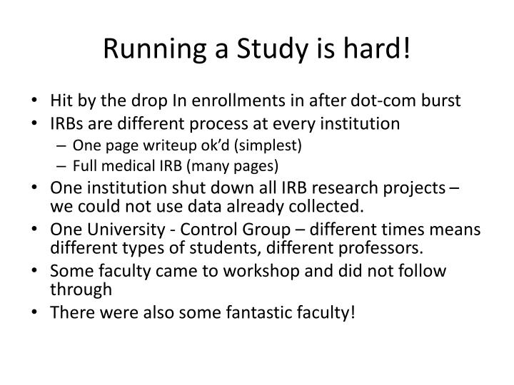 Running a Study is hard!