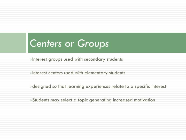 Centers or Groups