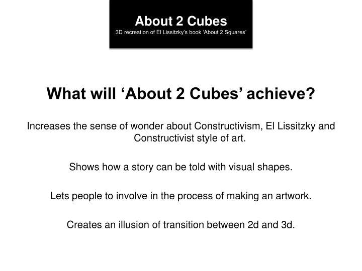 About 2 Cubes