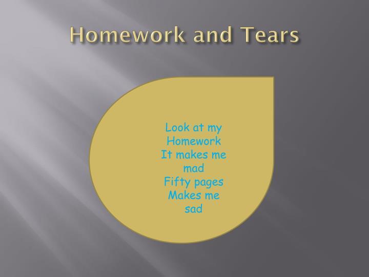 Homework and Tears