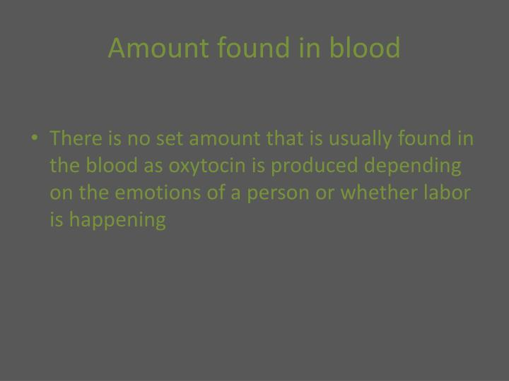 Amount found in blood