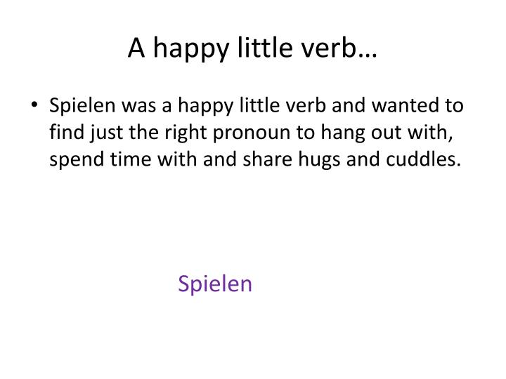 A happy little verb