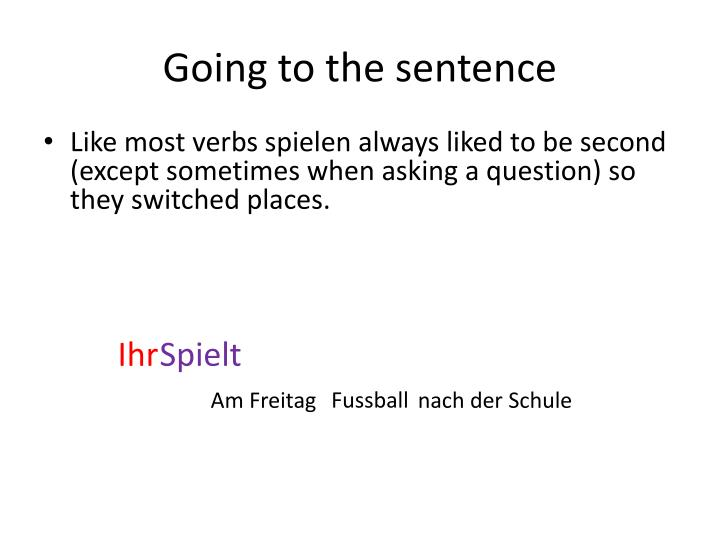 Going to the sentence