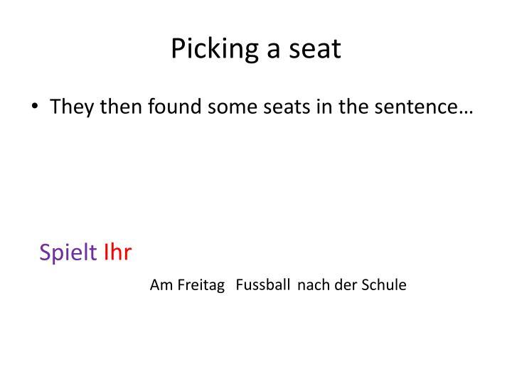 Picking a seat