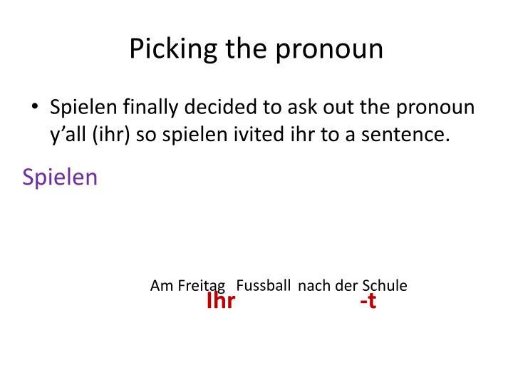 Picking the pronoun