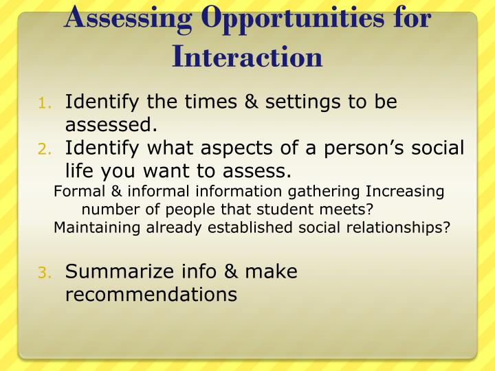 Assessing Opportunities for Interaction