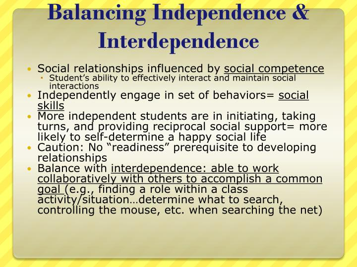 Balancing Independence & Interdependence